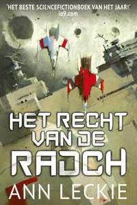 Het recht van de Radch: een Science Fiction verhaal als geen ander over een ruimteschip in menselijke gedaante