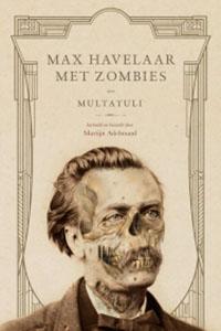 Max Havelaar met zombies: gruwelijke horror in een moderne hervertelling