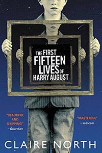 The First Fifteen Lives of Harry August: wat als je na ieder overlijden opnieuw in hetzelfde leven geboren wordt?
