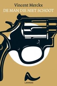 De man die niet schoot: over de angst voor een aanslag
