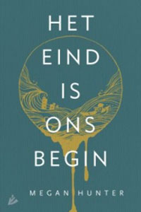 Het eind is ons begin - Megan Hunter