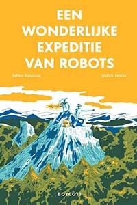 Een wonderlijke expeditie van robots: prachtig geïllustreerd verhaal