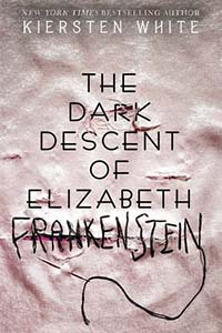 The Dark Descent of Elizabeth Frankenstein: een moderne hervertelling