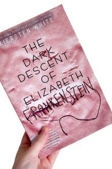 The Dark Descent of Elizabeth Frankenstein – Kiersten White